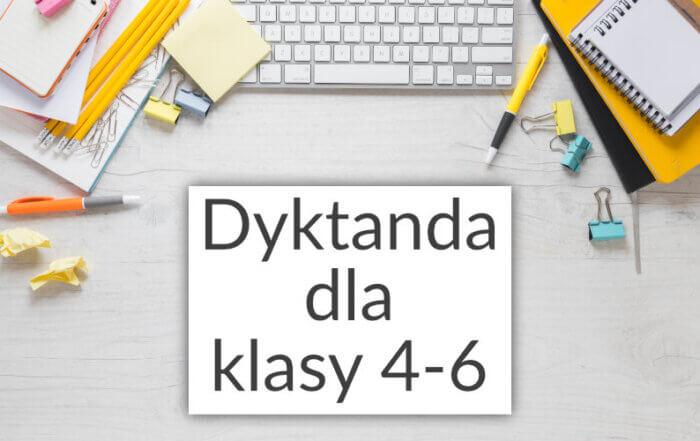 Dyktanda dla klas 4-6
