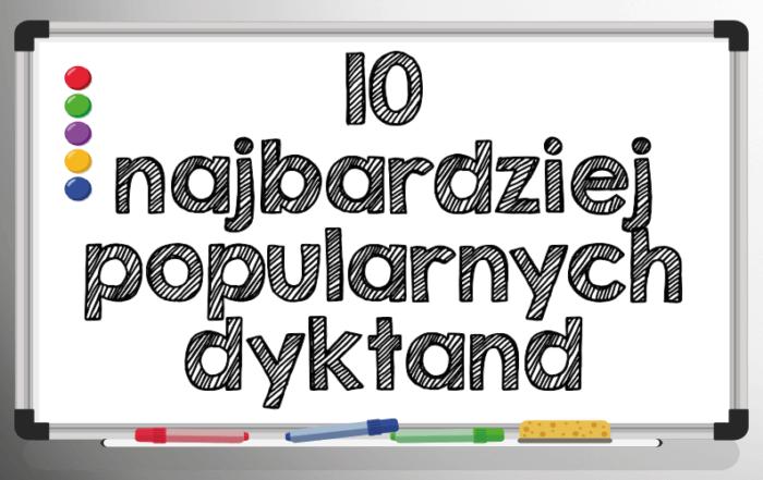10 najpopularniejszych dyktand